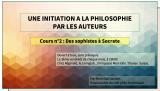 Un cours d'initiation à la philosophie par les auteurs (séance 2) Des sophistes à Socrate
